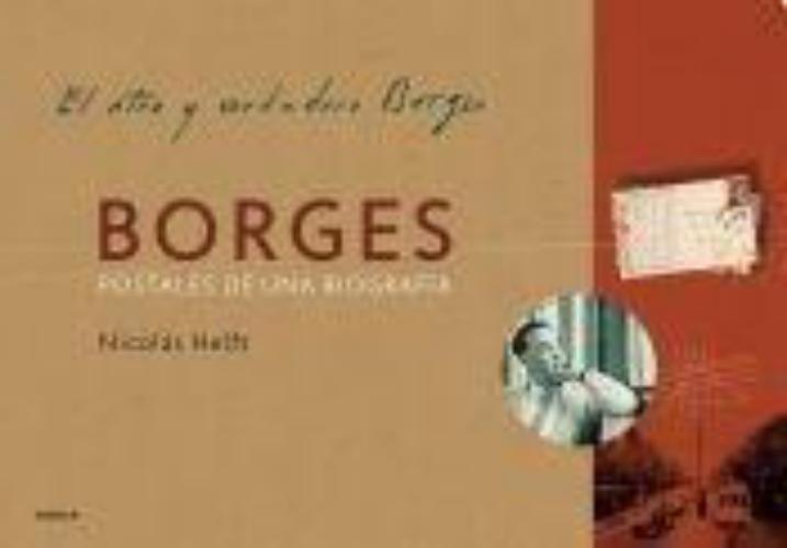 Borges - Postales De Una Biografia
