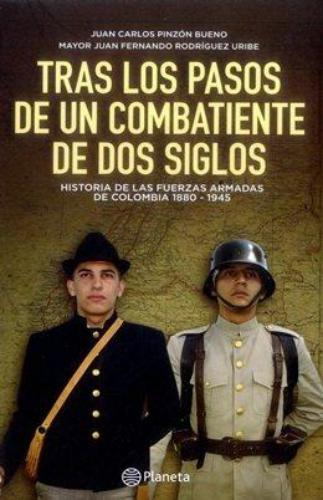 Tras Los Pasos De Un Combatiente De Dos Siglos