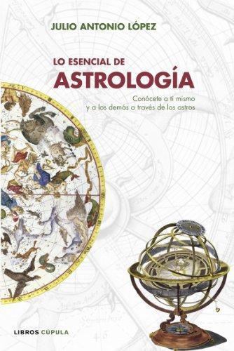 Lo Esencial De La Astrologia