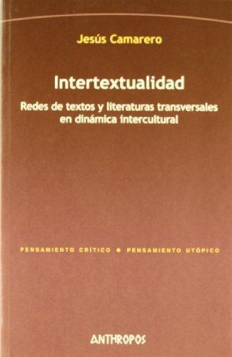 Intertextualidad. Redes De Textos Y Literaturas Transversales En Dinamica Intercultural