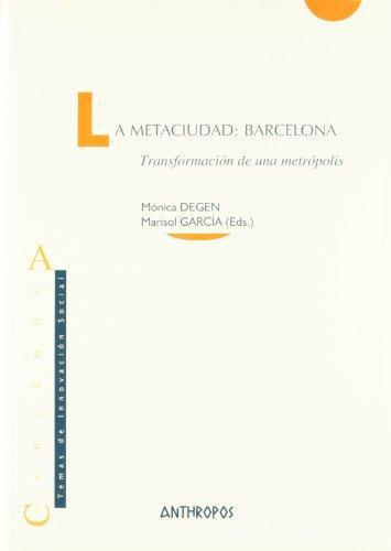 Metaciudad: Barcelona. Transformacion De Una Metropolis, La