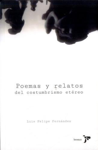 Poemas Y Relatos Del Costumbrismo Etéreo