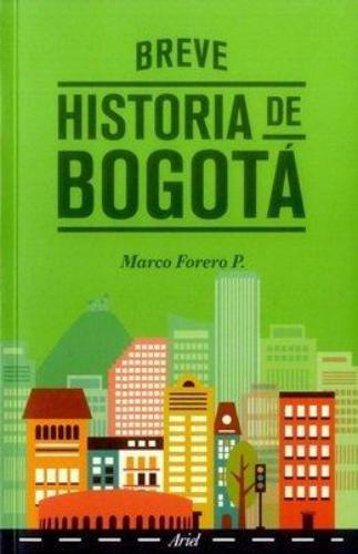 Breve Historia De Bogotá