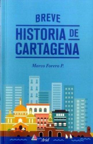 Breve Historia De Cartagena