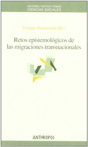 Retos Epistemologicos De Las Migraciones Transnacionales