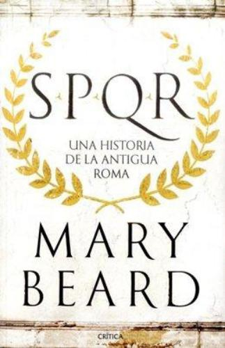 Spqr Una Historia De La Antigua Roma