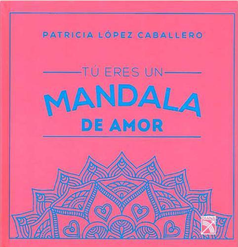 Tú Eres Un Mandala De Amor