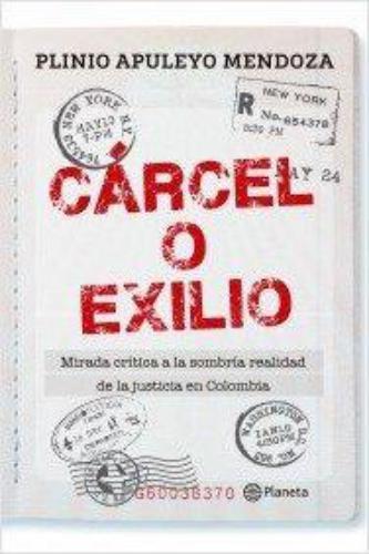 Cárcel O Exilio