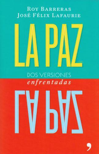La Paz - Dos Versiones Enfrentadas