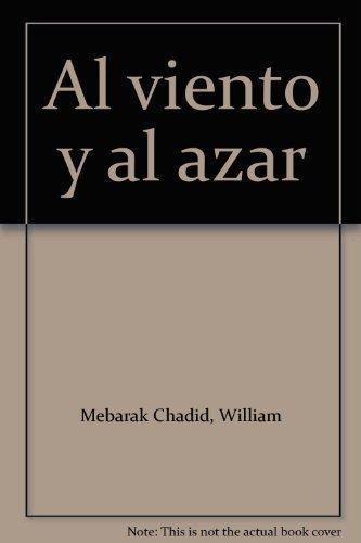Al Viento Y Al Azar
