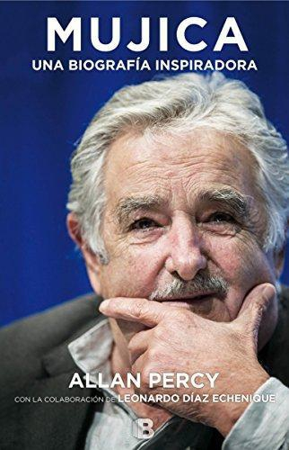 Mujica Una Biografia Inspiradora