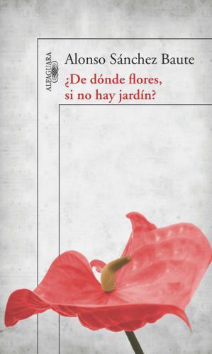 De Donde Flores, Si No Hay Jardin?