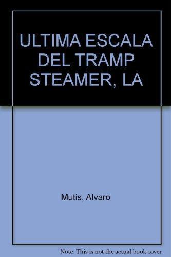 Ultima Escala Del Tramp Steamer, La