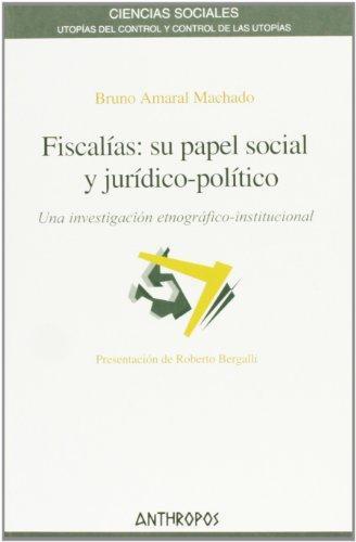 Fiscalias Su Papel Social Y Juridico Politico