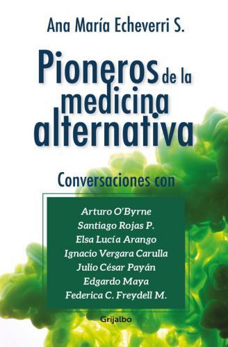 Pioneros De La Medicina Alternativa