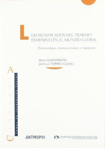 Significados Del Trabajo Femenino En El Mundo Global, Los