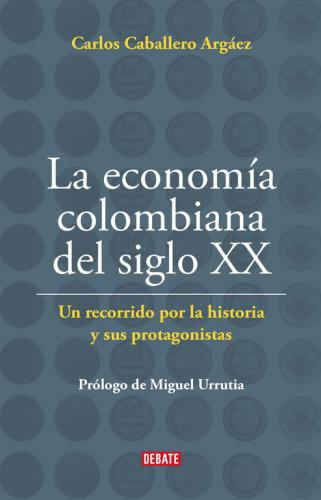 Economia Colombiana Del Siglo Xx, La