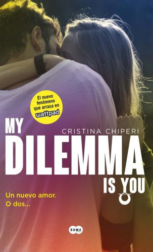 My Dilemma Is You 1. Un  Nuevo Amor
