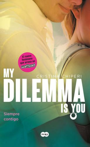 My Dilemma Is You 3. Siempre Contigo
