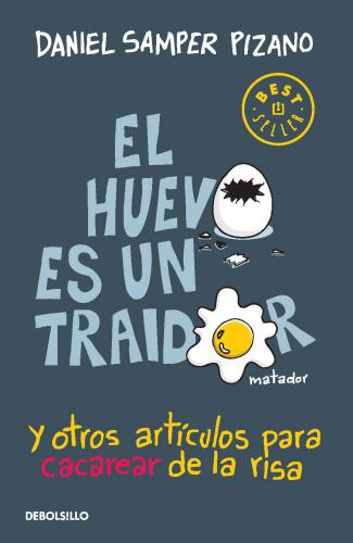 Huevo Es Un Traidor, El