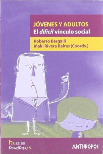 Jovenes Y Adultos El Dificil Vinculo Social