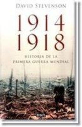 1914-1918 Historia De La Primera Guerra