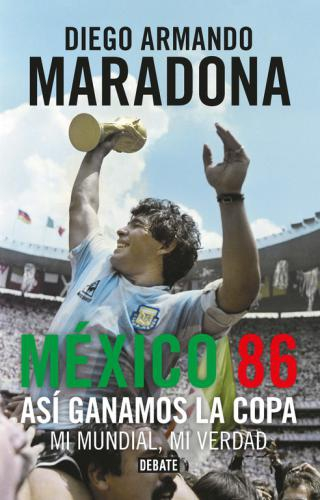 Mexico 86. Asi Ganamos La Copa