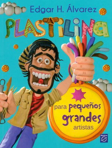 Plastilina Para Pequeños Grandes Artista