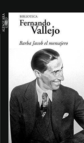 Barba Jacob, El Mensajero