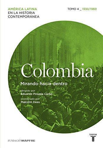 Colombia. Mirando Hacia Dentro. Tomo 4