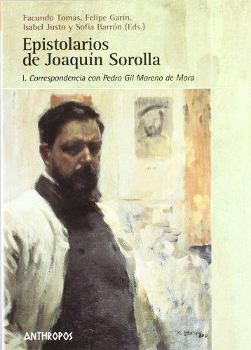 Epistolarios De Joaquin Sorolla I. Correspondencia Con Pedro Gil Moreno