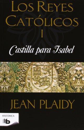 Castilla Para Isabel (Reyes Catolicos I)