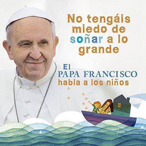 Papa Francisco Habla A Los Niños,El