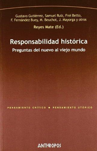 Responsabilidad Historica Preguntas Del Nuevo Al Viejo Mundo