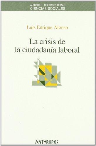 Crisis De La Ciudadania Laboral, La