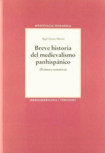 Breve Historia Del Medievalismo Panhispanico (Primera Tentativa)
