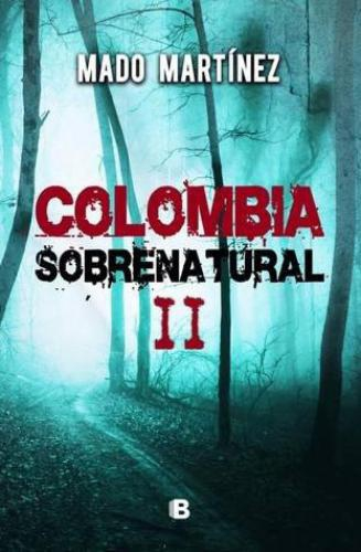 Colombia Sobrenatural Ii