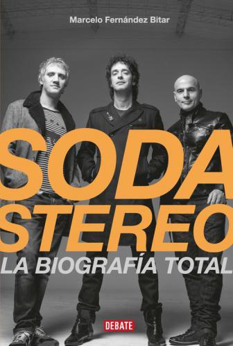 Soda Estereo. La Biografia Total