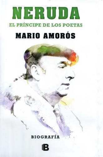 Neruda El Principe De Los Poetas