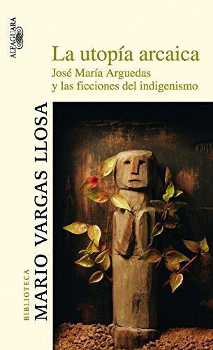 Utopia Arcaica, La