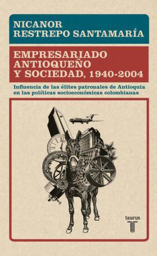Empresariado Antioqueño Y Sociedad, 1940