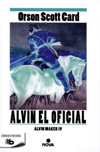 Alvin Maker 4-Alvin El Oficial