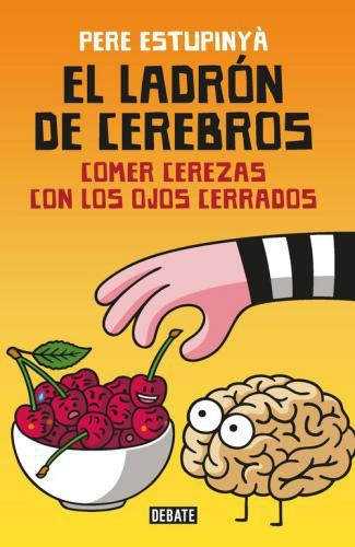 Ladron De Cerebros. Comer Cerezas Con Lo
