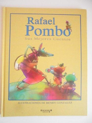 Rafael Pombo Sus Mejores Cuentos