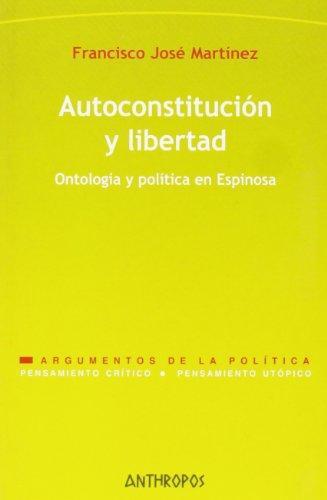 Autoconstitucion Y Libertad Ontologia Y Politica En Espinosa