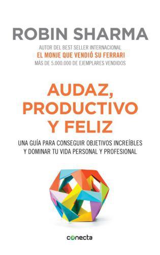 Audaz, Productivo Y Feliz