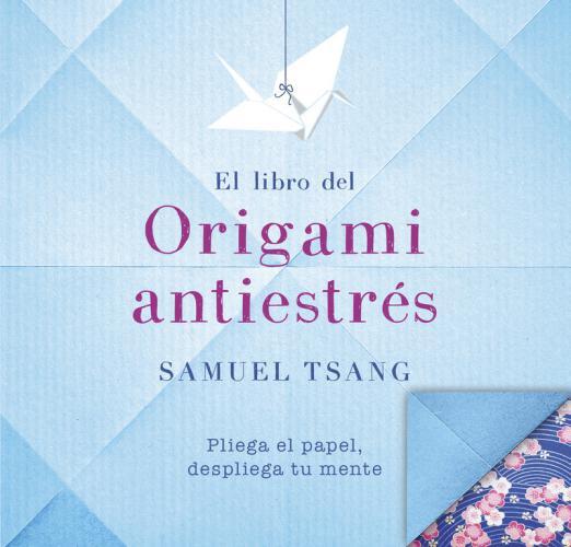 Libro Del Origami Antiestres, El