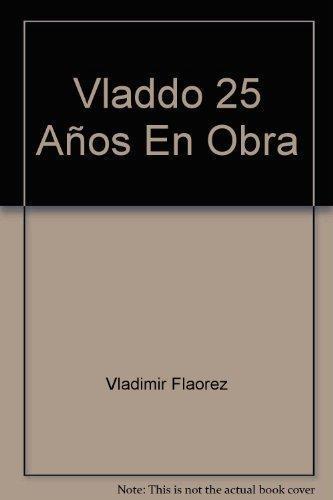 Vladdo 1986-2011. 25 Anos En Obra
