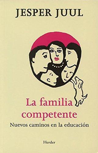 Familia Competente Nuevos Caminos En La Educacion, La