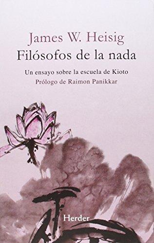 Filosofos De La Nada Un Ensayo Sobre La Escuela De Kioto